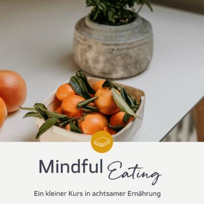 Mindful Eating Mini-Kurs